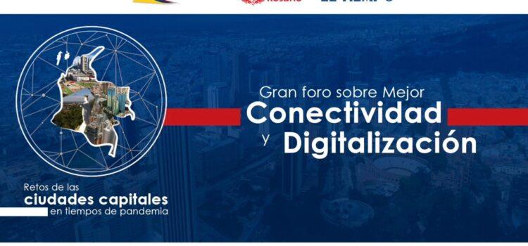 FORO: Retos de las #CiudadesCapitales en tiempos de pandemia – Mejor Conectividad y Digitalización