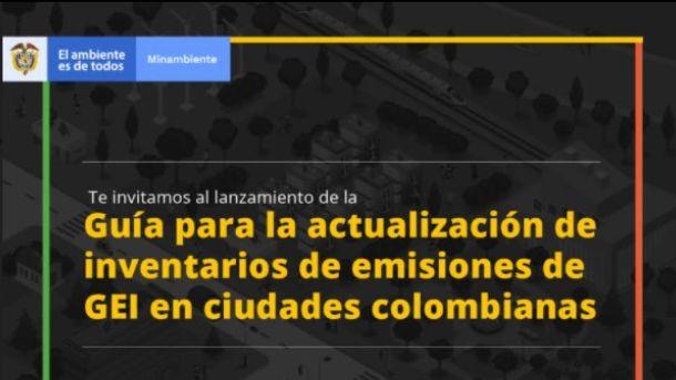 MinAmbiente presenta la Guía para la actualización de Inventarios de Gases Efecto Invernadero (GEI) en ciudades de Colombia