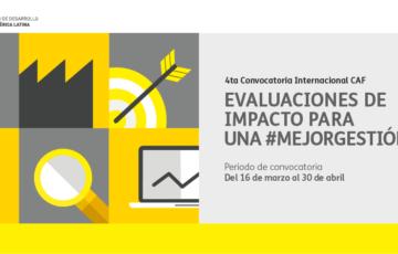 IV Convocatoria Internacional CAF de Evaluaciones de Impacto para una #MejorGestión