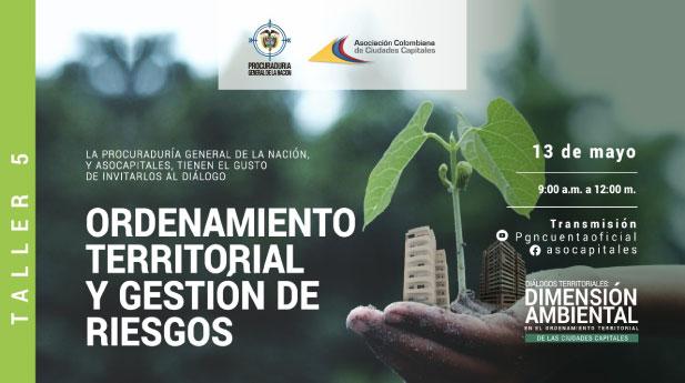 """Asocapitales y la Procuraduría General de la Nación invitan al taller """"Ordenamiento territorial ambiental y gestión de riesgos"""""""