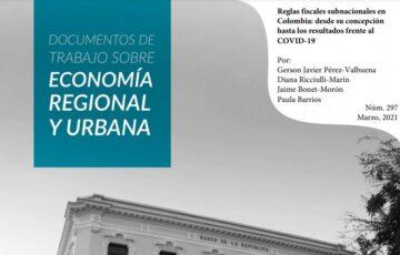 Reglas fiscales Subnacionales en Colombia: desde su concepción hasta los resultados frente al Covid-19