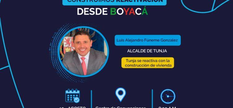 "Alcalde de Tunja participará en el Foro Regional ""Construimos Reactivación desde Boyacá"" este 10 agosto 2021"