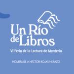 """""""Un Río de libros"""", VI Feria de la lectura en Montería"""